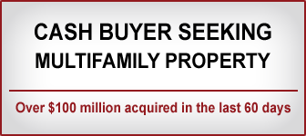 Cash buyer is seeking multifamily properties