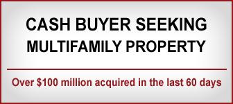 Cash buyer is seeking multifamily properties